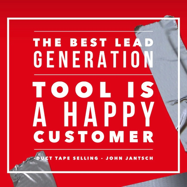 post image with quote The Best Lead Generation Tool is a Happy Customer