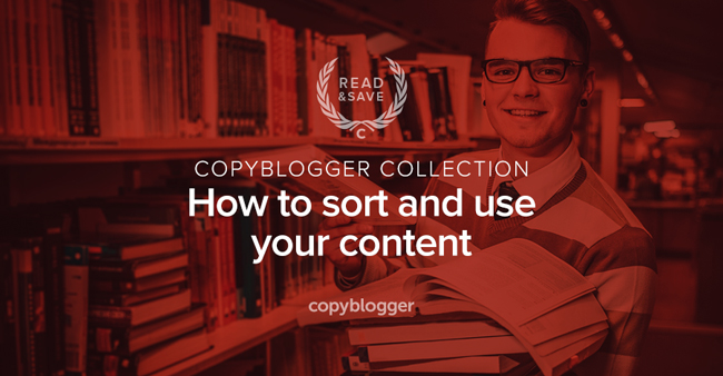 copyblogger collection - how to sort and use your content