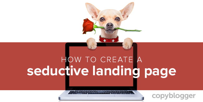 How to create a seductive landing page
